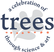 A celebration of trees through science & art