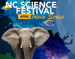 NC Science Festival April Trivia Series